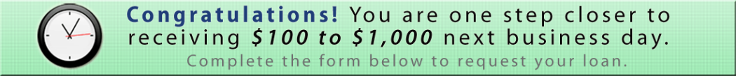 Congratulations! You are one step closer to receiving $100 -$1,000 next Business day!